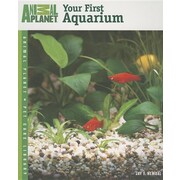 Your First Aquarium (Animal Planet Pet Care Library)