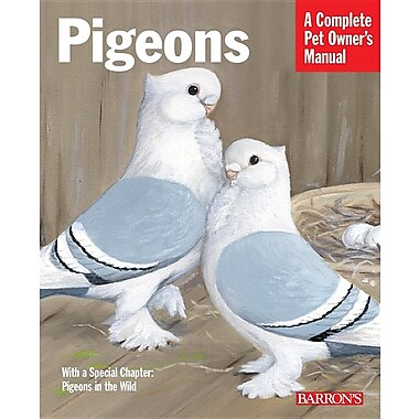 Pigeons (Complete Pet Owner's Manual)