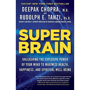 Super Brain: Unleashing the Explosive Power of Your Mind to Maximize Health