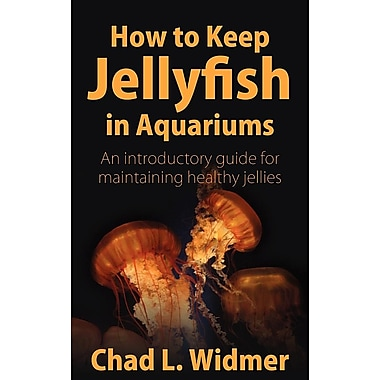 How to Keep Jellyfish in Aquariums: An Introductory Guide for Maintaining Healthy Jellies