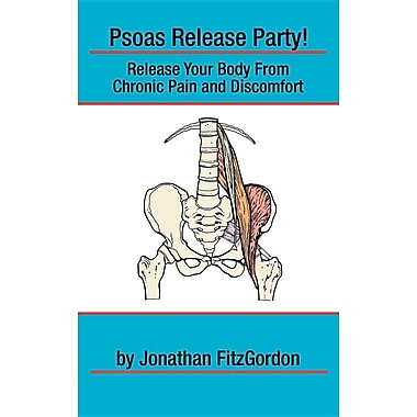 Psoas Release Party!: Release Your Body From Chronic Pain and Discomfort