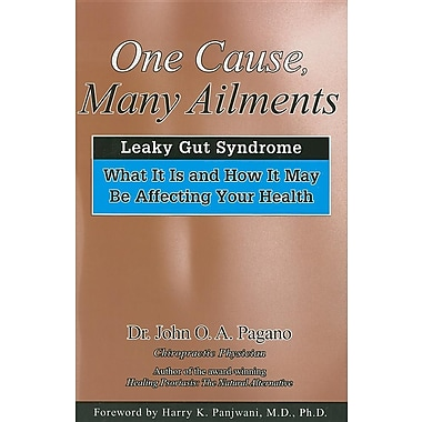 One Cause, Many Ailments: Leaky Gut Syndrome