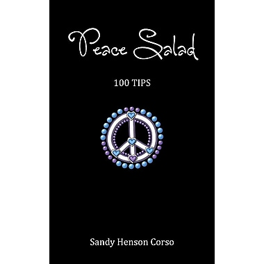 Peace Salad (100 Tips to Inspire a Peaceful Life)