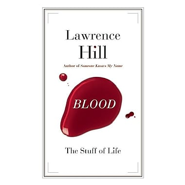 Blood: The Stuff of Life (CBC Massey Lecture)
