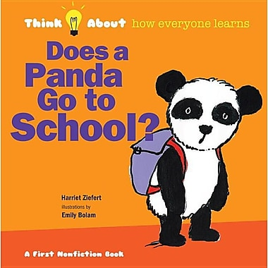 Does a Panda Go to School?: Think About...how everyone learns