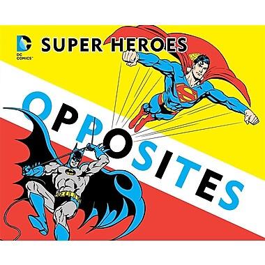 Super Heroes Book of Opposites