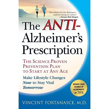 The Anti-Alzheimer's Prescription: The Science-Proven Prevention Plan to Start at Any Age