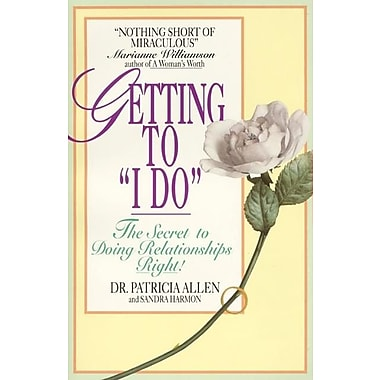 Getting to 'I Do': The Secret to Doing Relationships Right!