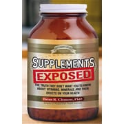 Supplements Exposed: The Truth They Don't Want You to Know
