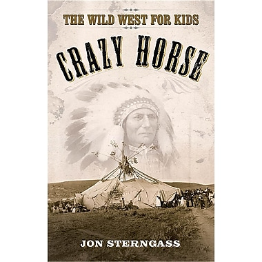 Crazy Horse: The Wild West for Kids
