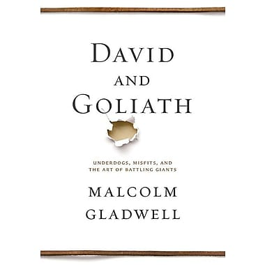 David and Goliath: Underdogs, Misfits, and the Art of Battling Giants Hardcover