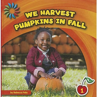We Harvest Pumpkins in Fall (21st Century Basic Skills Library)