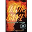 The Dark Game: True Spy Stories from Invisible Ink to CIA Moles Paperback