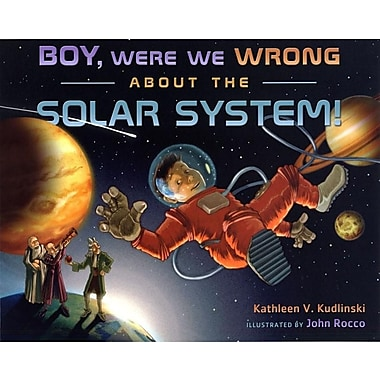 Boy, Were We Wrong About the Solar System