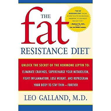 The Fat Resistance Diet: Unlock the Secret of the Hormone Leptin to