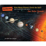 How Many Planets Circle the Sun?: And Other Questions about Our Solar System (Good Question!)