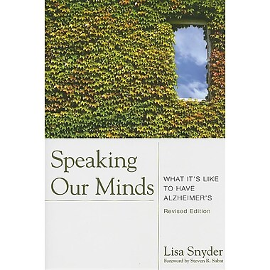 Speaking Our Minds: What It's Like to Have Alzheimer's, Revised Edition