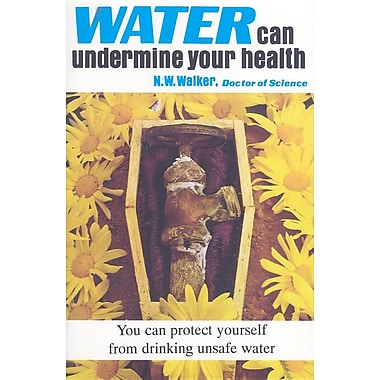 Water Can Undermine Your Health