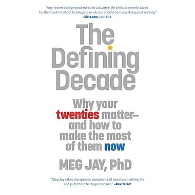 The Defining Decade: Why Your Twenties Matter--And How to Make the Most of Them Now