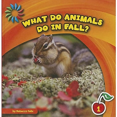 What Do Animals Do in Fall? (21st Century Basic Skills Library)