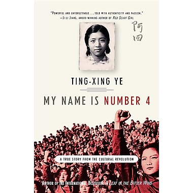 My Name Is Number 4: A True Story from the Cultural Revolution