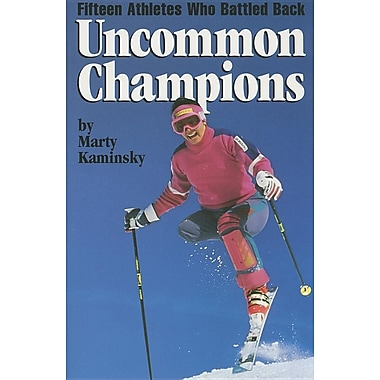 Uncommon Champions: Fifteen Athletes Who Battled Back