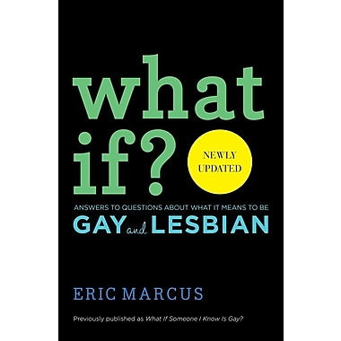 What If?: Answers to Questions About What It Means to Be Gay and Lesbian