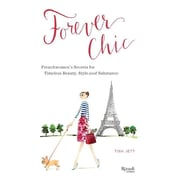 Forever Chic: Frenchwomen's Secrets for Timeless Beauty, Style, and Substance