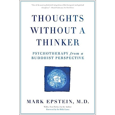 Thoughts Without A Thinker Psychotherapy from a Buddhist Perspective