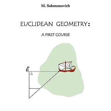 Euclidean Geometry: A First Course