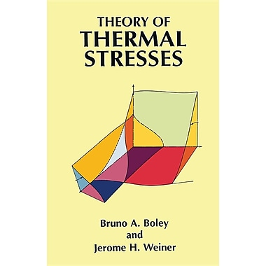 Theory of Thermal Stresses (Dover Civil and Mechanical Engineering)