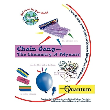 Chain Gang: The Chemistry of Polymers (Science in Our World Ser.)