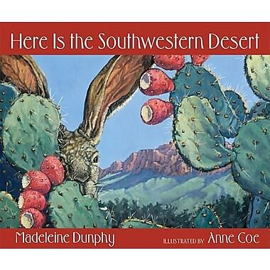 Here Is the Southwestern Desert (Web of Life)