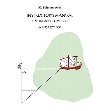 Instructor's Manual to Euclidean Geometry: A First Course