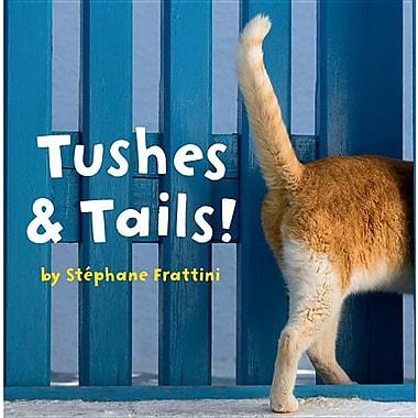 Tushes & Tails! (Nature Lift-the-Flap Books)