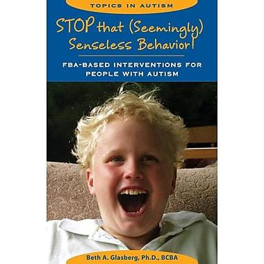 Stop That Seemingly Senseless Behavior!