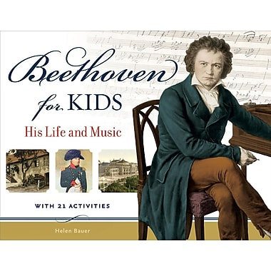 Beethoven for Kids : His Life and Music