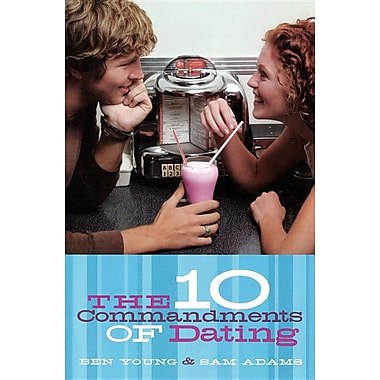 The Ten Commandments of Dating: Student Edition