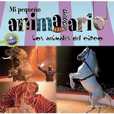 Mi pequeno animalario: Los animales del circo (Spanish Edition)