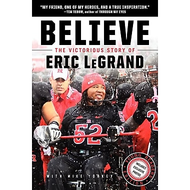 Believe: The Victorious Story of Eric LeGrand (Young Readers' Edition)