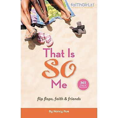 That Is SO Me: 365 Days of Devotions: Flip-Flops, Faith, and Friends (Faithgirlz!)