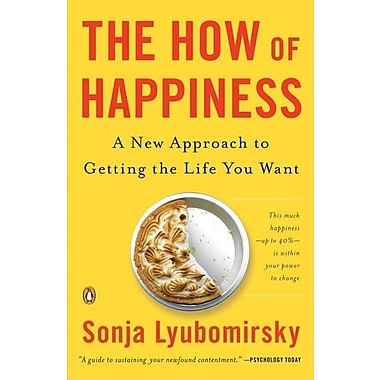 The How of Happiness: A New Approach to Getting the Life You Want, New Book