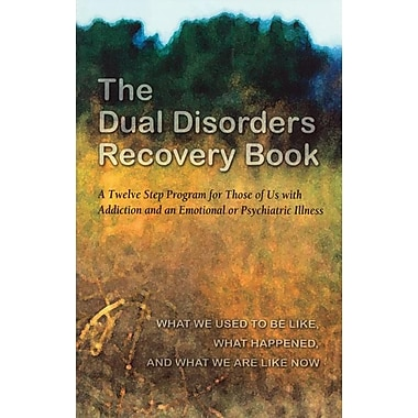 The Dual Disorders Recovery Book: