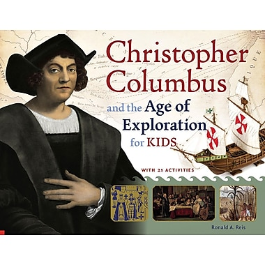 Christopher Columbus and the Age of Exploration for Kids: With 21 Activities (For Kids series)