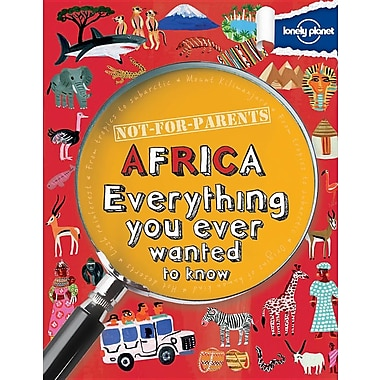 Not For Parents Africa: Everything you ever wanted to know (Lonely Planet Not for Parents)