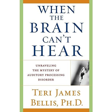When the Brain Can't Hear: Unraveling the Mystery of Auditory Processing Disorder