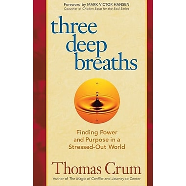 Three Deep Breaths: Finding Power and Purpose in a Stressed-Out World (BK Life (Paperback)