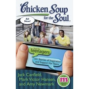 Chicken Soup for the Soul: Just for Teenagers: 101 Stories of Inspiration and Support for Teens