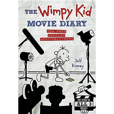 The Wimpy Kid Movie Diary: How Greg Heffley Went Hollywood, Revised and Expanded Edition