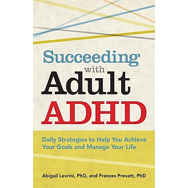Succeeding With Adult ADHD